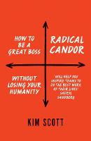 Radical Candor: How to Get What You...