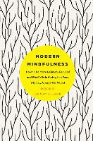 Modern Mindfulness: How to be More...
