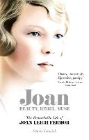 Joan: The Remarkable Life of Joan...