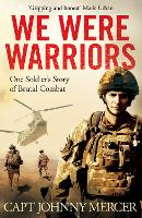 We Were Warriors: One Soldier's Story...