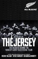 The Jersey: The All Blacks: The...
