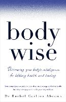 Bodywise: Discovering Your Body's...