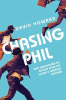 Chasing Phil: The Adventures of Two...