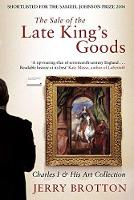 The Sale of the Late King's Goods:...