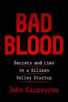 Bad Blood: Secrets and Lies in a...