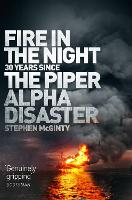 Fire in the Night: The Piper Alpha...