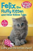 Felix the Fluffy Kitten and Other...