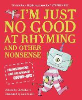 I'm Just No Good At Rhyming: And ...