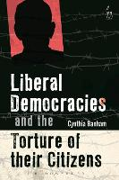 Liberal Democracies and the Torture ...