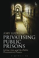 Privatising Public Prisons: Labour ...
