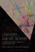 Lawyers and Mediators: The Brave New...