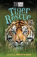 Tiger Rescue: A True Story
