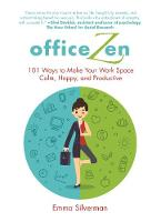 Office Zen: 101 Ways to Make Your ...