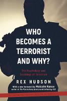 Who Becomes a Terrorist and Why?: The...