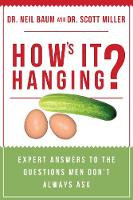How's It Hanging?: Expert Answers to...