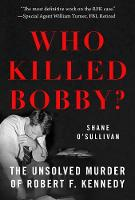 Who Killed Bobby?: The Unsolved ...