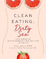Clean Eating, Dirty Sex: Sensual...