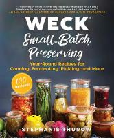 WECK Small-Batch Preserving:...