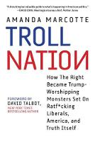 Troll Nation: How the Right Became...