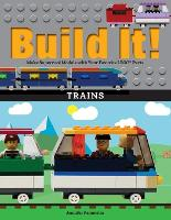 Build It! Trains: Make Supercool...