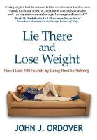 Lie There and Lose Weight: How I Lost...