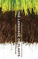 The Language of Plants: Science,...