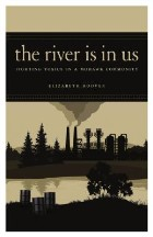 The River is in Us: Fighting Toxics ...