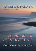 On the Brink of Everything: Grace,...