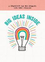 Big Ideas Inside: A Creativity Pad ...