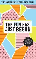 The Fun Has Just Begun: The Awesomest...