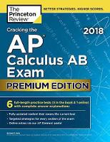 Cracking the AP Calculus AB Exam 2018