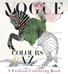 Vogue Colours A to Z: A Fashion...