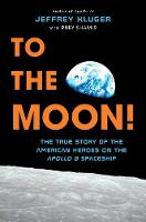 To the Moon!: The True Story of the...