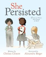 She Persisted: 13 American Women Who...