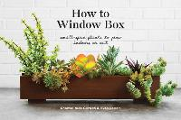 How To Window Box: Small-Space Plants...