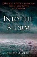 Into The Storm: Two Ships, a Deadly...
