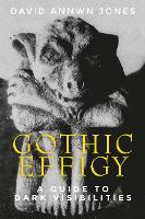 Gothic Effigy: A Guide to Dark...