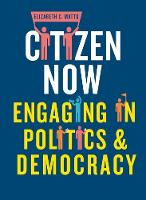 Citizen Now: Engaging in Politics and...