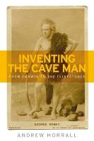 Inventing the Cave Man: From Darwin ...