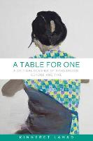 A Table for One: A Critical Reading ...