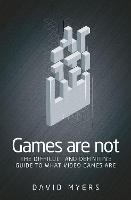 Games are Not: The Difficult and...