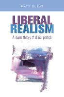 Liberal Realism: A Realist Theory of...