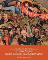 Art After Empire: From Colonialism to...