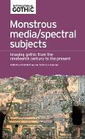 Monstrous Media/Spectral Subjects:...