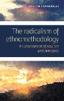 The Radicalism of Ethnomethodology: ...
