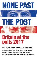 None Past the Post: Britain at the...
