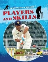 Generation Cricket: Players and Skills