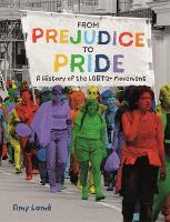 From Prejudice to Pride: A History of...