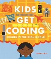 Kids Get Coding: Coding in the Real...