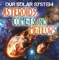 Our Solar System: Asteroids, Comets...